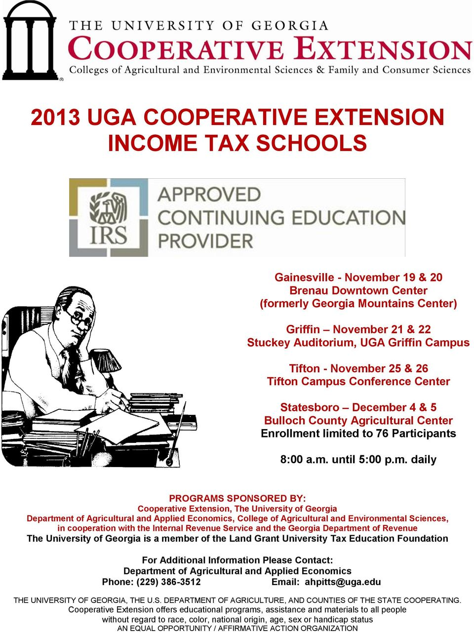 PROGRAMS SPONSORED BY: Cooperative Extension, The University of Georgia Department of Agricultural and Applied Economics, College of Agricultural and Environmental Sciences, in cooperation with the