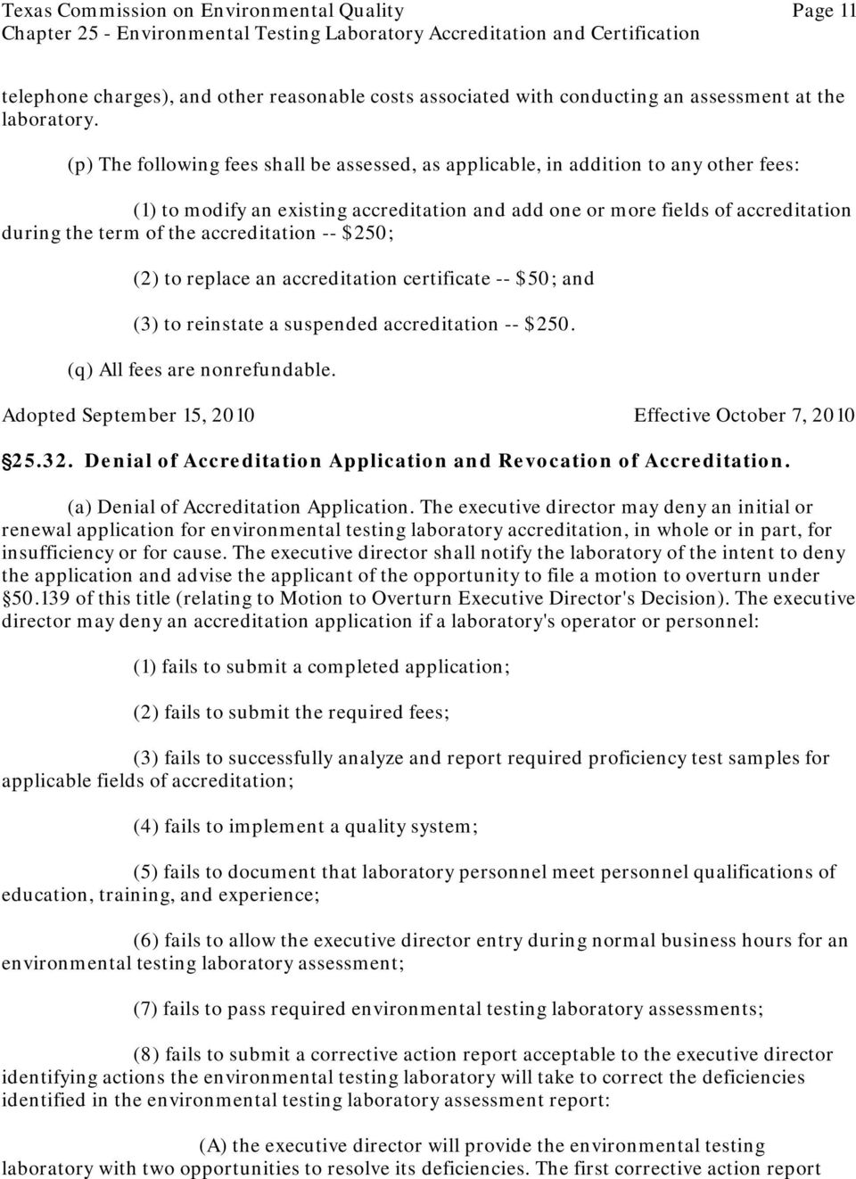 accreditation -- $250; (2) to replace an accreditation certificate -- $50; and (3) to reinstate a suspended accreditation -- $250. (q) All fees are nonrefundable. '25.32.