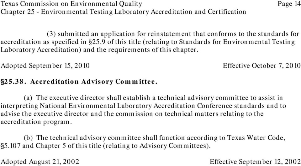 (a) The executive director shall establish a technical advisory committee to assist in interpreting National Environmental Laboratory Accreditation Conference standards and to advise the executive