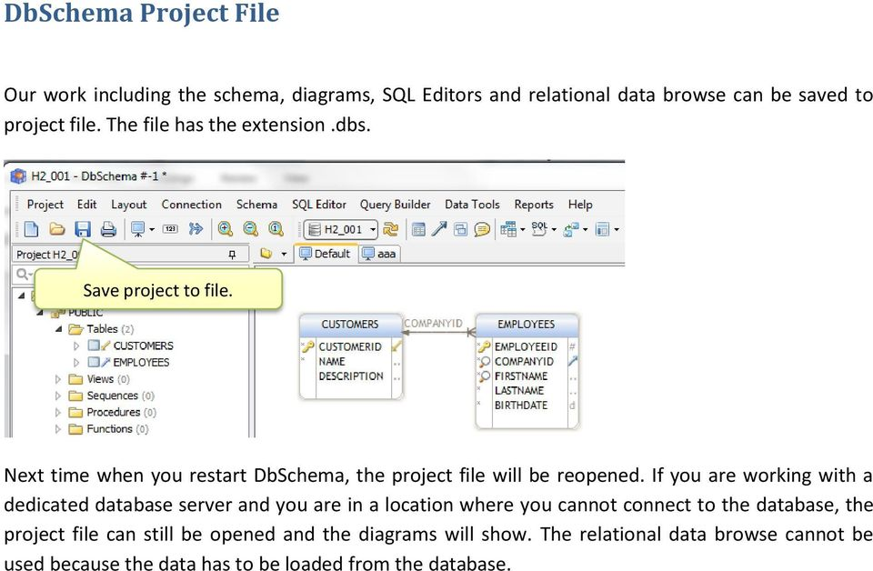 If you are working with a dedicated database server and you are in a location where you cannot connect to the database, the project