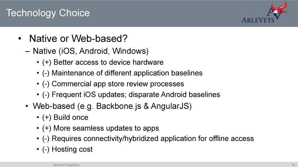 application baselines (-) Commercial app store review processes (-) Frequent ios updates; disparate Android