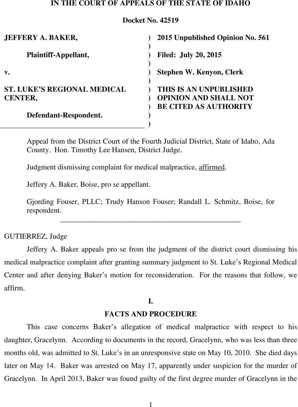 Kenyon, Clerk THIS IS AN UNPUBLISHED OPINION AND SHALL NOT BE CITED AS AUTHORITY Appeal from the District Court of the Fourth Judicial District, State of Idaho, Ada County. Hon.