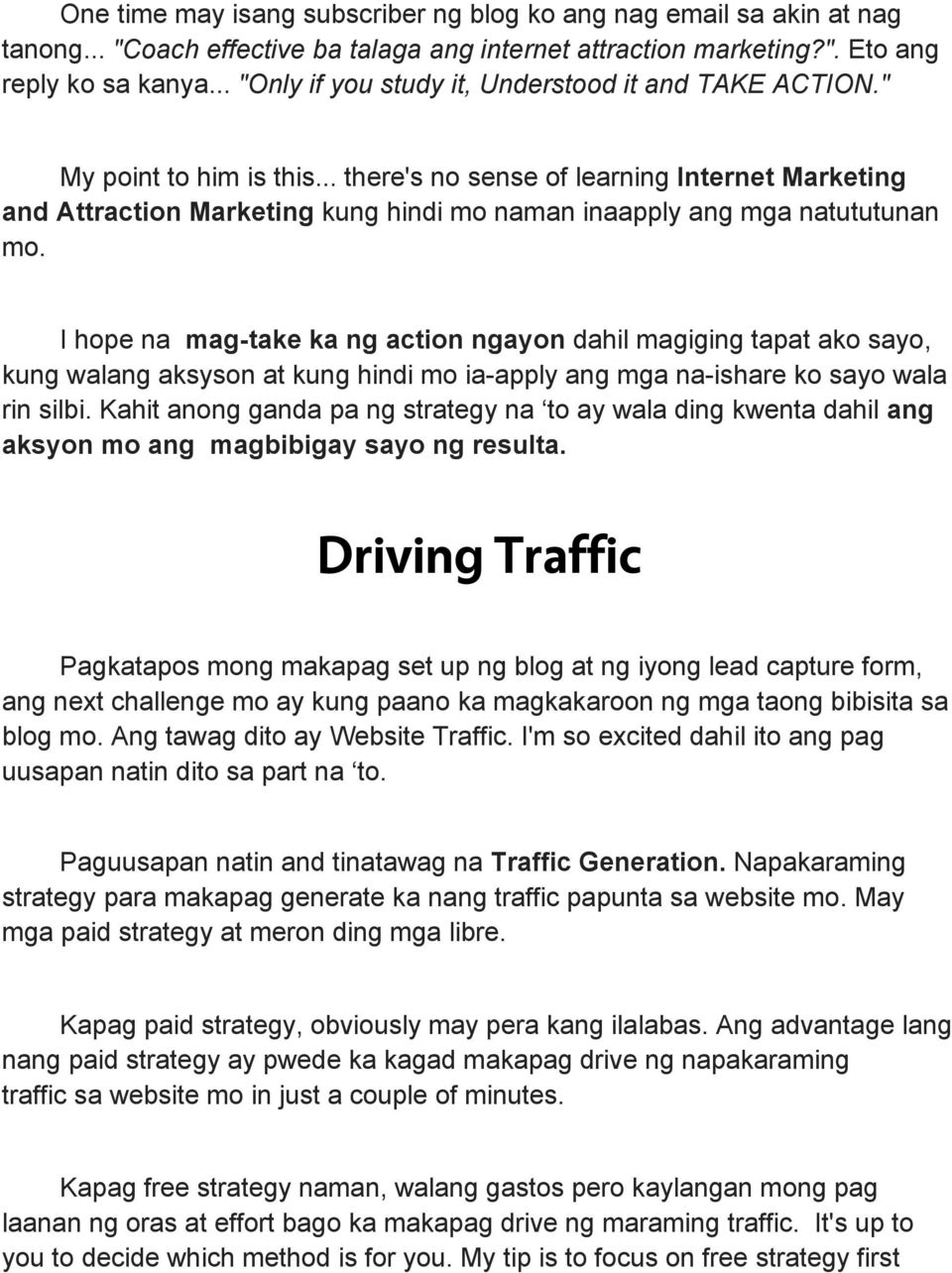 .. there's no sense of learning Internet Marketing and Attraction Marketing kung hindi mo naman inaapply ang mga natututunan mo.