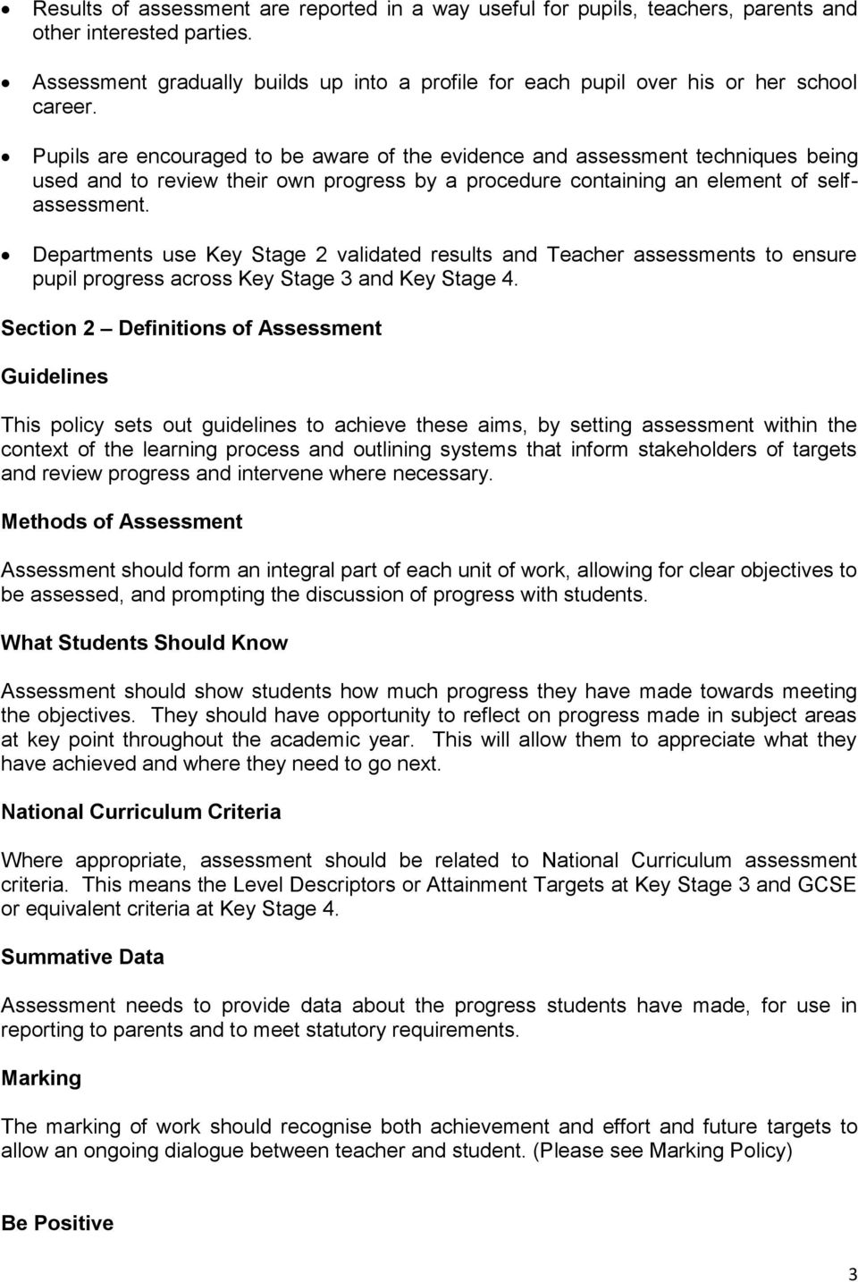 Pupils are encouraged to be aware of the evidence and assessment techniques being used and to review their own progress by a procedure containing an element of selfassessment.
