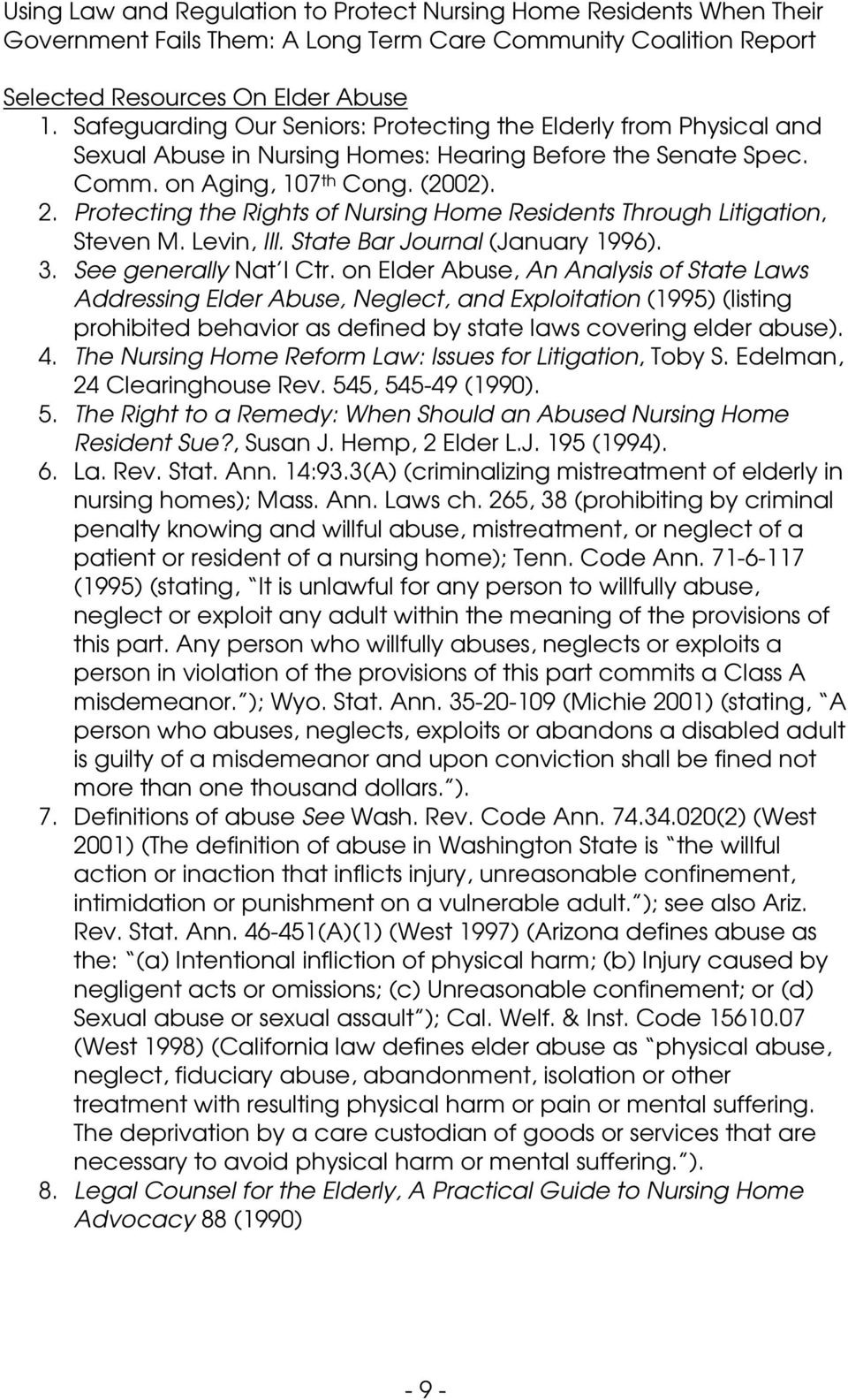 on Elder Abuse, An Analysis of State Laws Addressing Elder Abuse, Neglect, and Exploitation (1995) (listing prohibited behavior as defined by state laws covering elder abuse). 4.