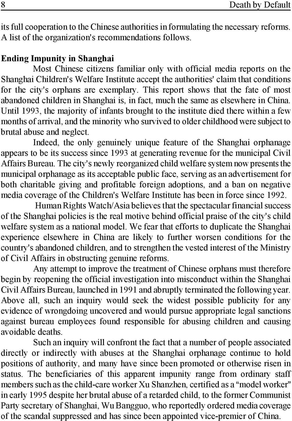 orphans are exemplary. This report shows that the fate of most abandoned children in Shanghai is, in fact, much the same as elsewhere in China.