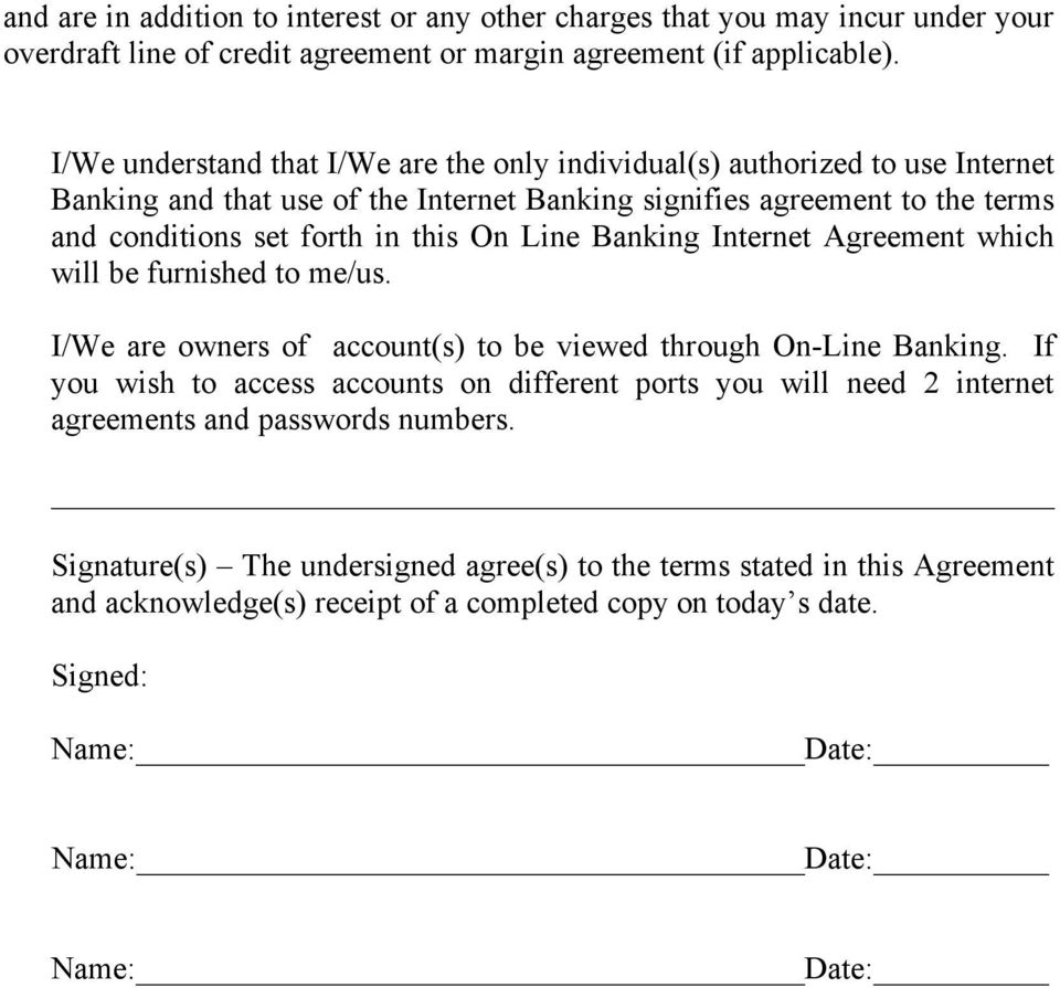 Line Banking Internet Agreement which will be furnished to me/us. I/We are owners of account(s) to be viewed through On-Line Banking.