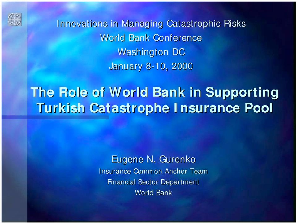 Bank in Supporting Turkish Catastrophe Insurance Pool Eugene N.