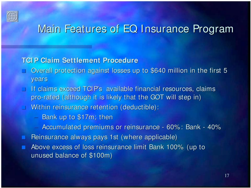 will step in) Within reinsurance retention (deductible): Bank up to $17m; then Accumulated premiums or reinsurance - 60%: Bank -