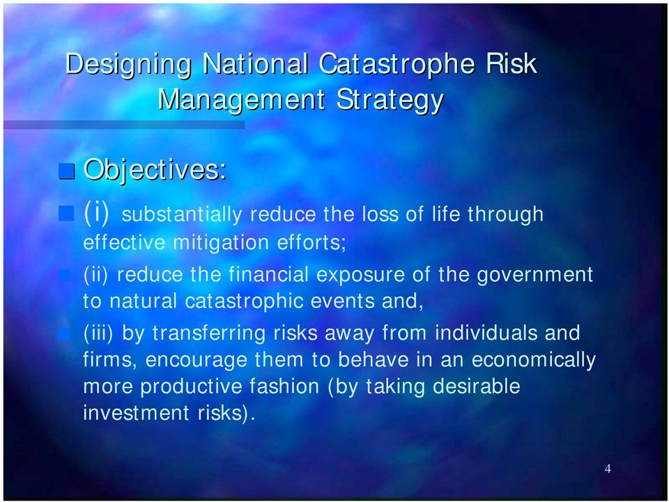 natural catastrophic events and, (iii) by transferring risks away from individuals and firms,