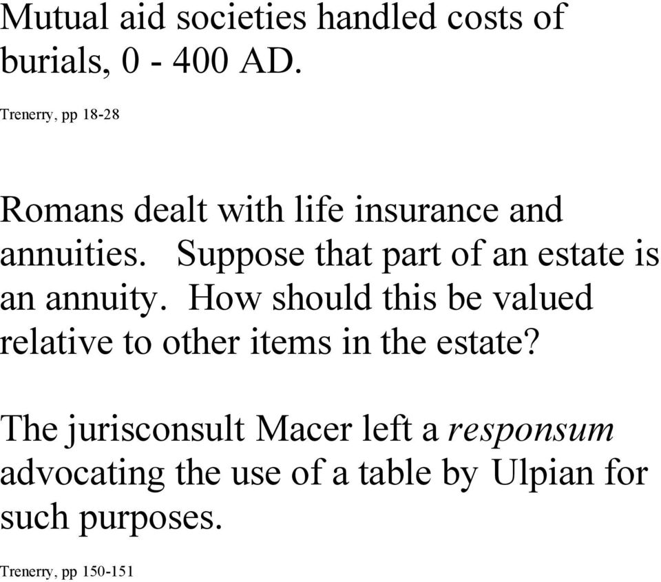 Suppose that part of an estate is an annuity.