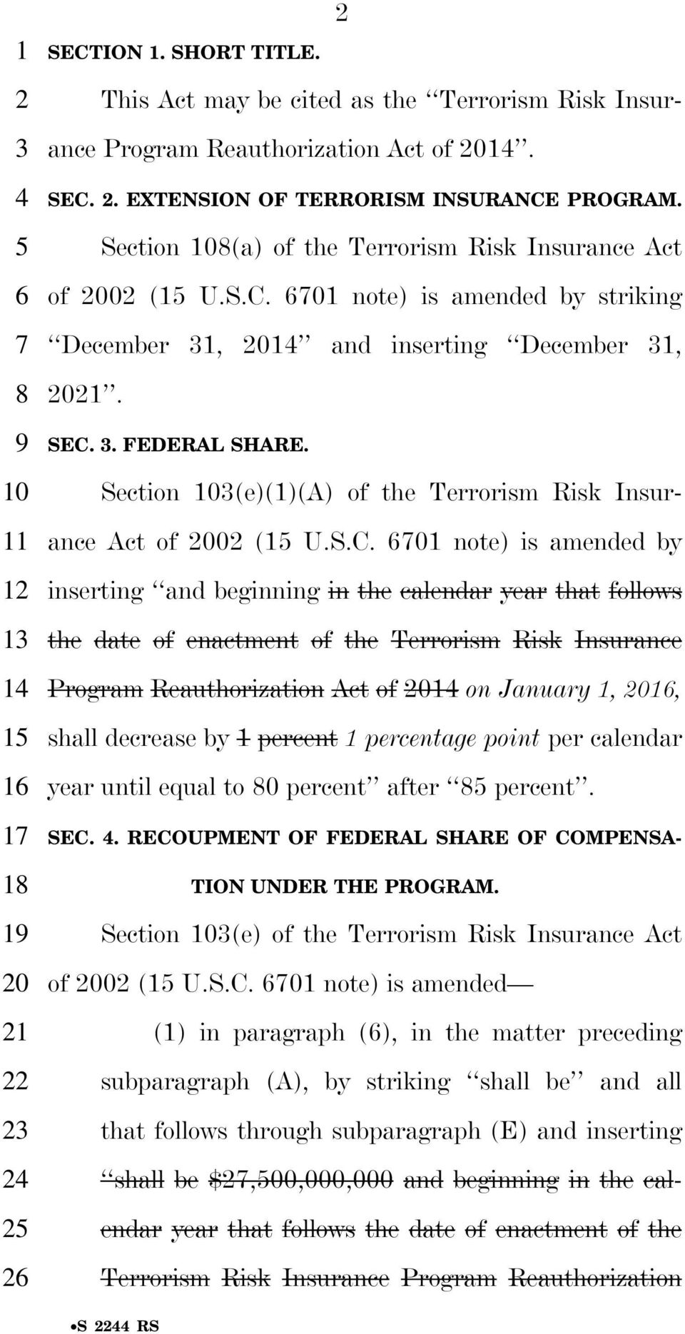 Section (a) of the Terrorism Risk Insurance Act of 00 (1 U.S.C. 01 note) is amended by striking December 1, 01 and inserting December 1, 01. SEC.. FEDERAL SHARE.