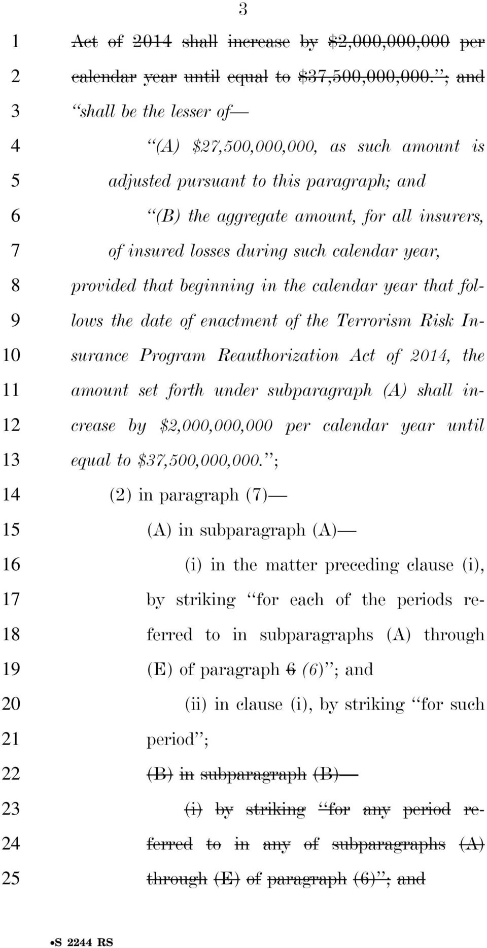 provided that beginning in the calendar year that fol- lows the date of enactment of the Terrorism Risk In- surance Program Reauthorization Act of 01, the amount set forth under subparagraph (A)