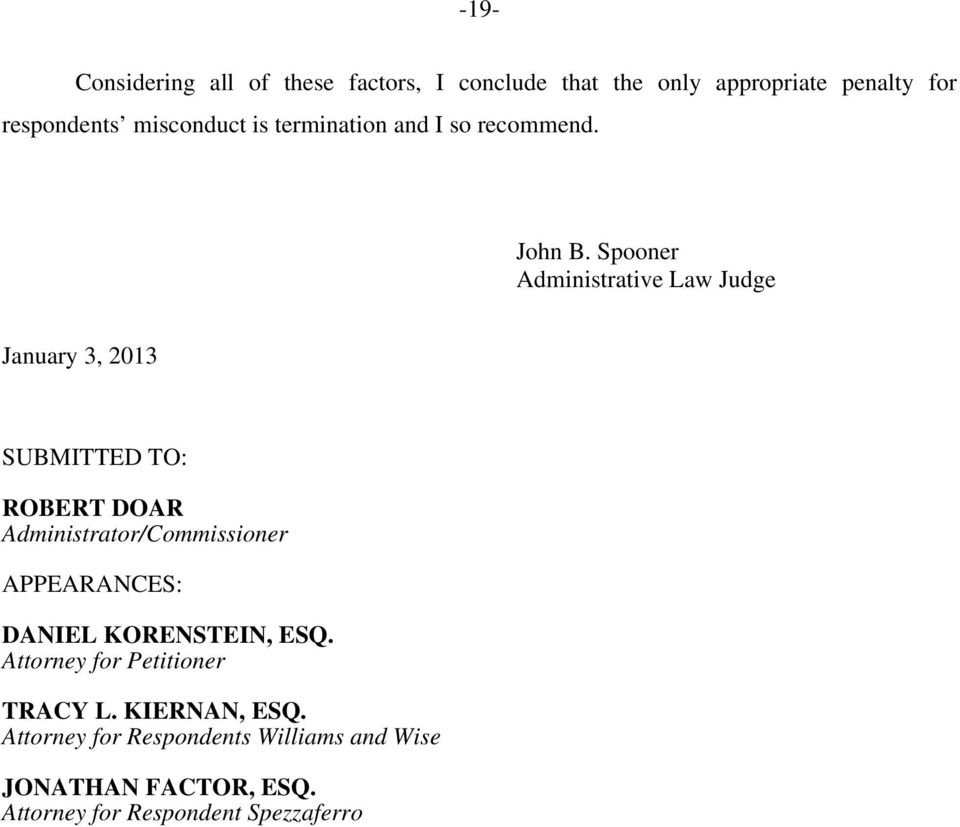 Spooner Administrative Law Judge January 3, 2013 SUBMITTED TO: ROBERT DOAR Administrator/Commissioner