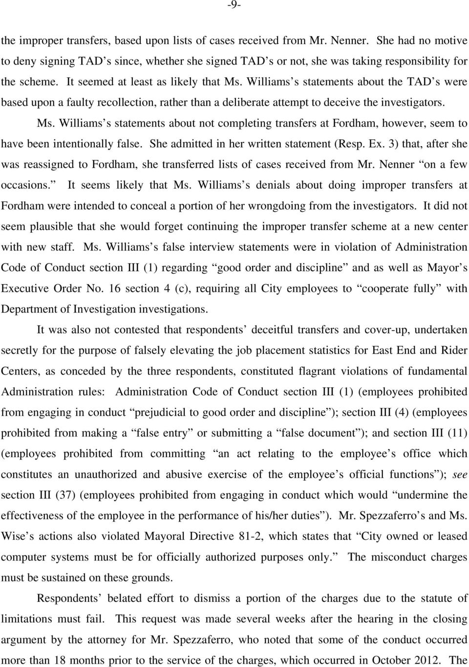 Williams s statements about the TAD s were based upon a faulty recollection, rather than a deliberate attempt to deceive the investigators. Ms.