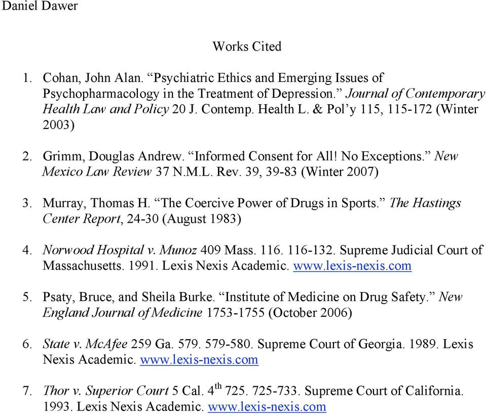 The Hastings Center Report, 24-30 (August 1983) 4. Norwood Hospital v. Munoz 409 Mass. 116. 116-132. Supreme Judicial Court of Massachusetts. 1991. Lexis Nexis Academic. www.lexis-nexis.com 5.