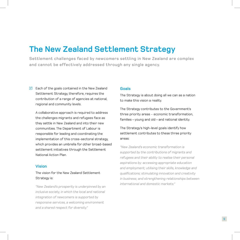 A collaborative approach is required to address the challenges migrants and refugees face as they settle in New Zealand and into their new communities.