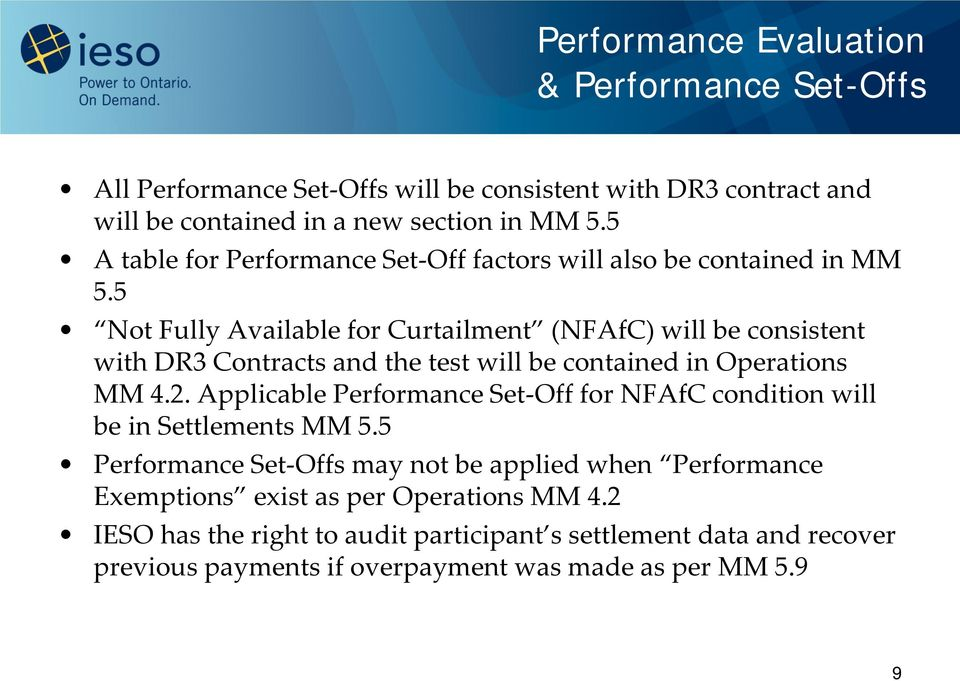 5 Not Fully Available for Curtailment (NFAfC) will be consistent with DR3 Contracts and the test will be contained in Operations MM 4.2.