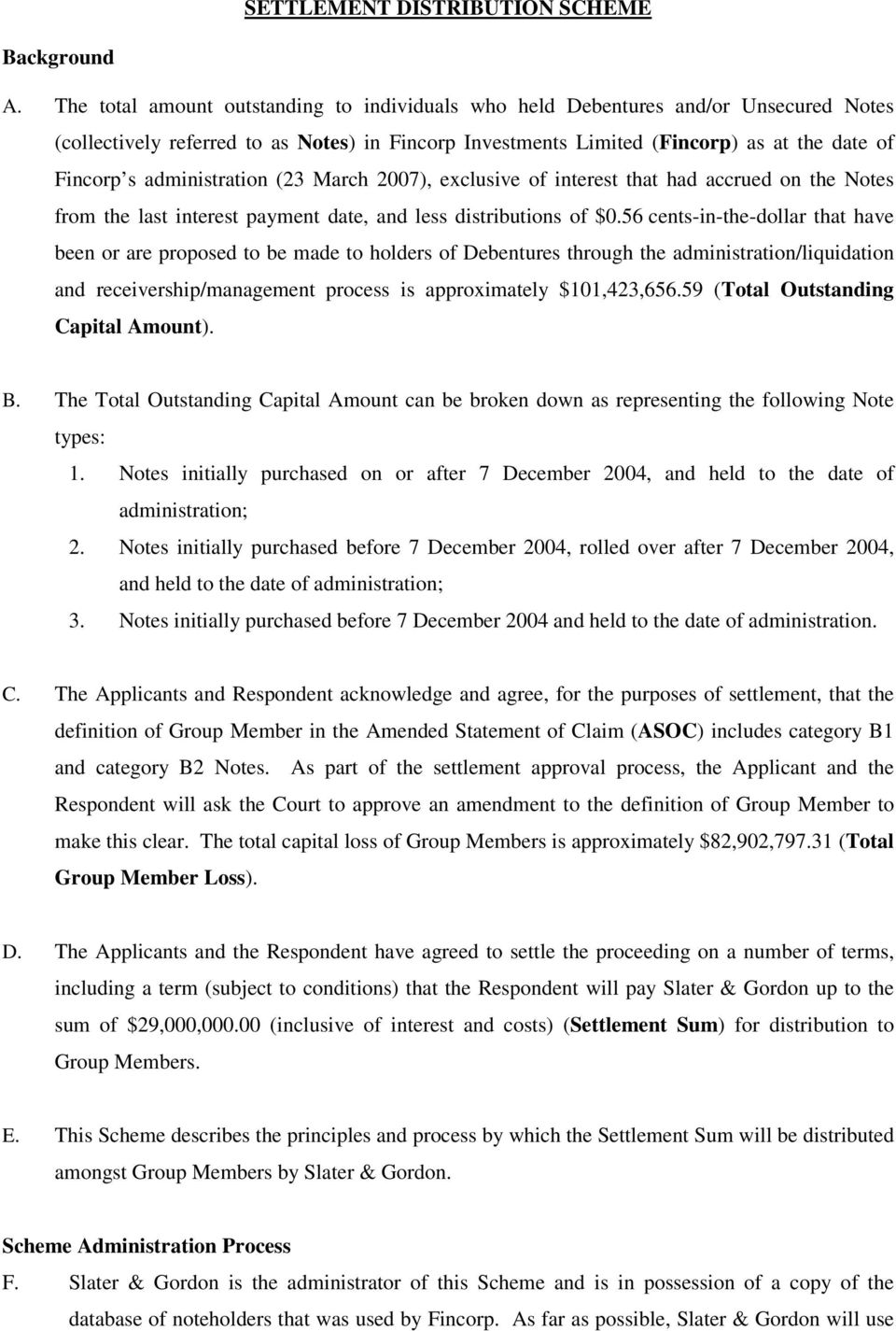 administration (23 March 2007), exclusive of interest that had accrued on the Notes from the last interest payment date, and less distributions of $0.