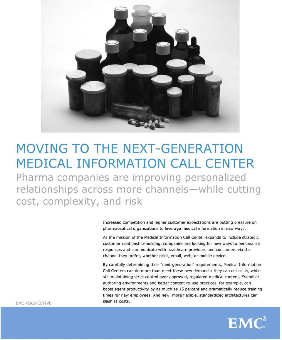 As the mission of the Medical Information Call Center expands to include strategic customer relationship-building, companies are looking for new ways to personalize responses and communicate with