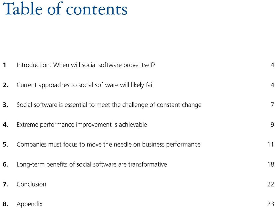 Social software is essential to meet the challenge of constant change 7 4.
