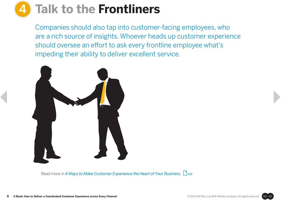 Whoever heads up customer experience should oversee an effort to ask every frontline employee what s