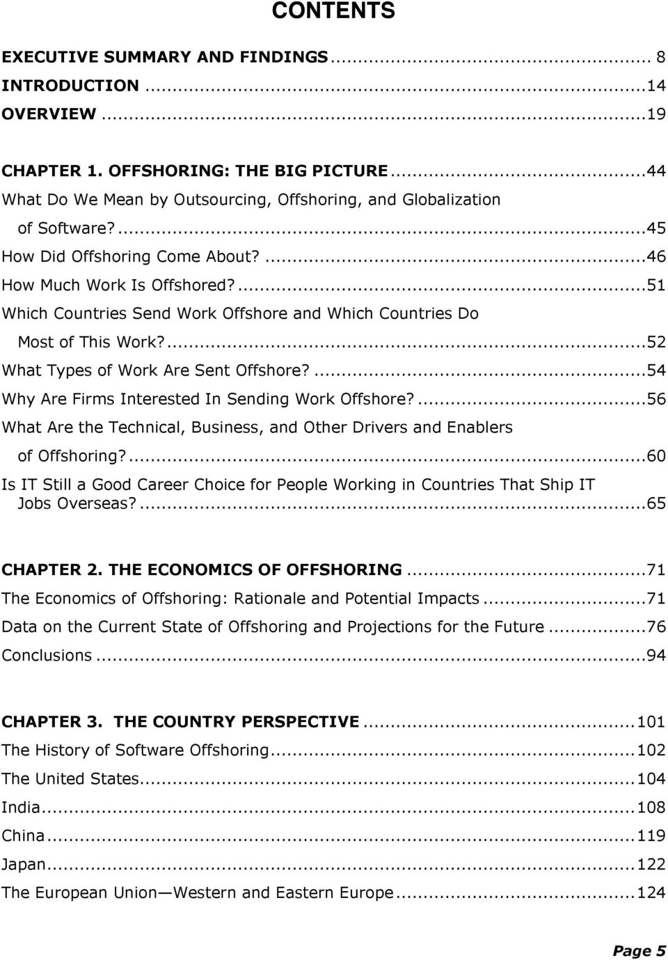 ...54 Why Are Firms Interested In Sending Work Offshore?...56 What Are the Technical, Business, and Other Drivers and Enablers of Offshoring?
