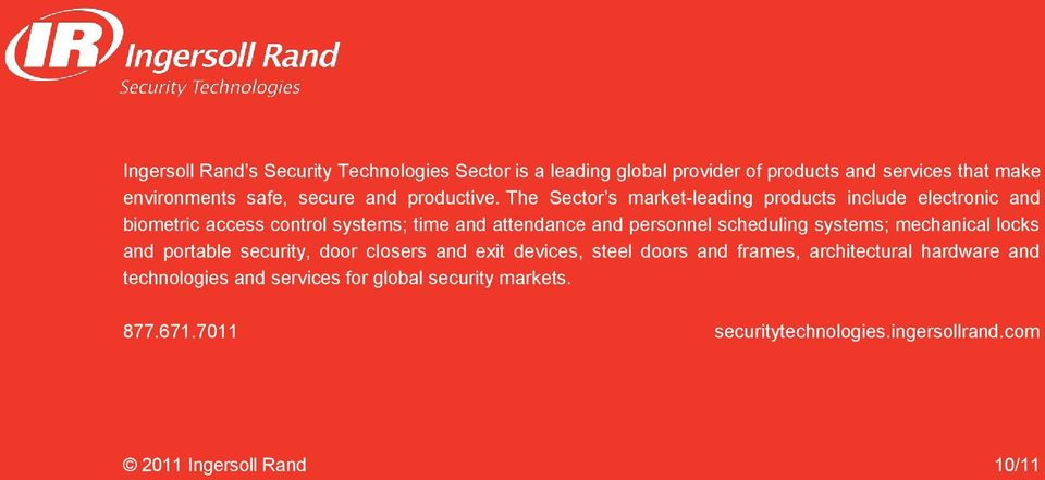 The Sector s market-leading products include electronic and biometric access control systems; time and attendance and personnel scheduling