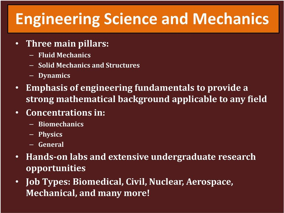to any field Concentrations in: Biomechanics Physics General Hands-on labs and extensive