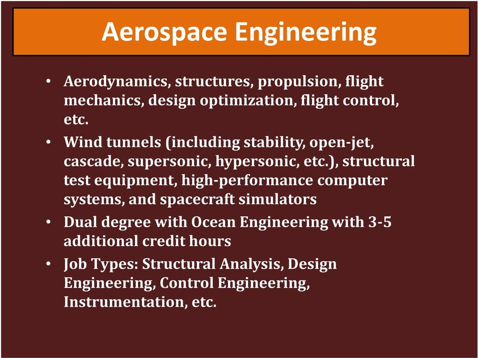 ), structural test equipment, high-performance computer systems, and spacecraft simulators Dual degree with Ocean