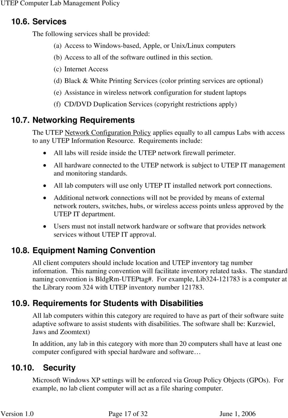 (copyright restrictions apply) 10.7. Networking Requirements The UTEP Network Configuration Policy applies equally to all campus Labs with access to any UTEP Information Resource.