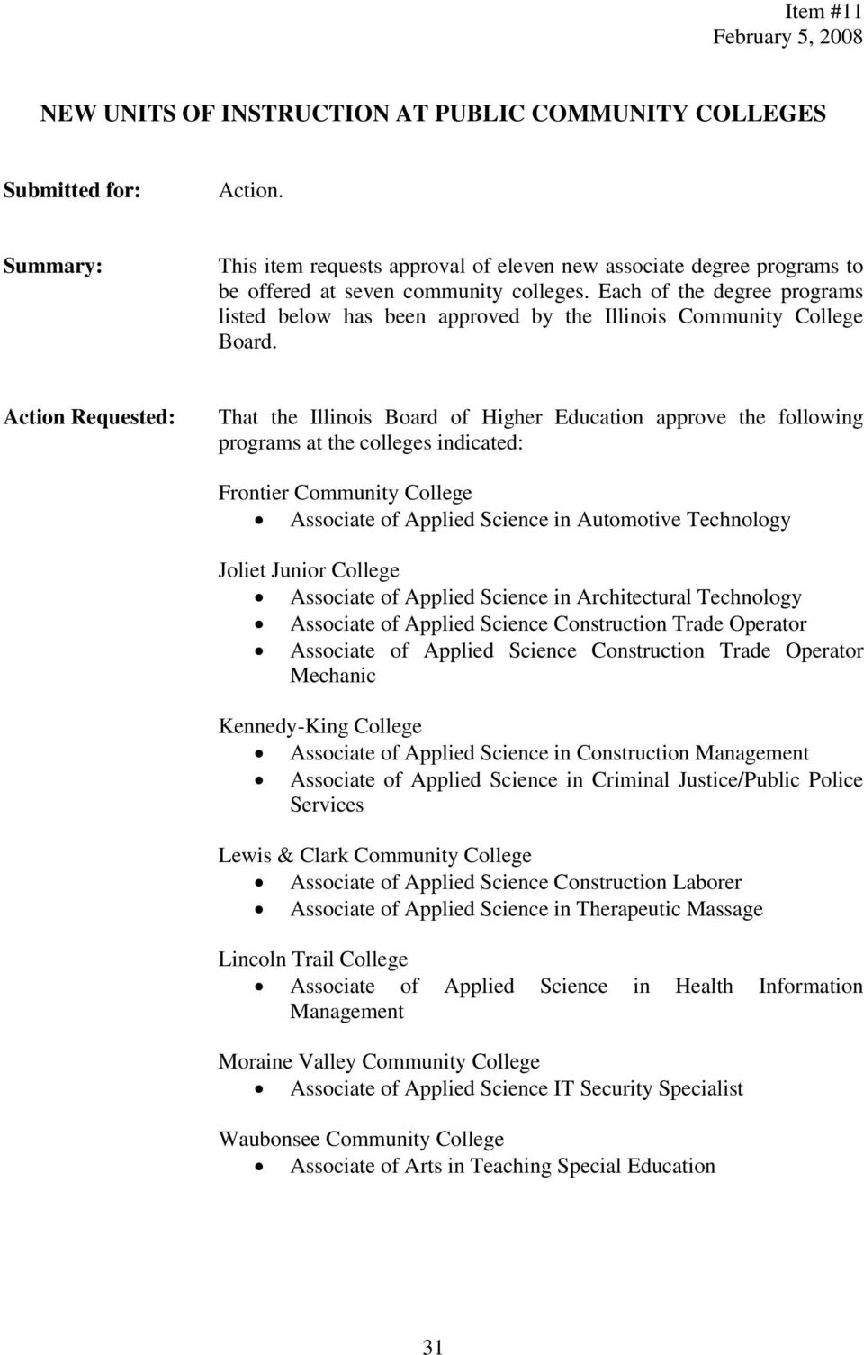 Each of the degree programs listed below has been approved by the Illinois Community College Board.