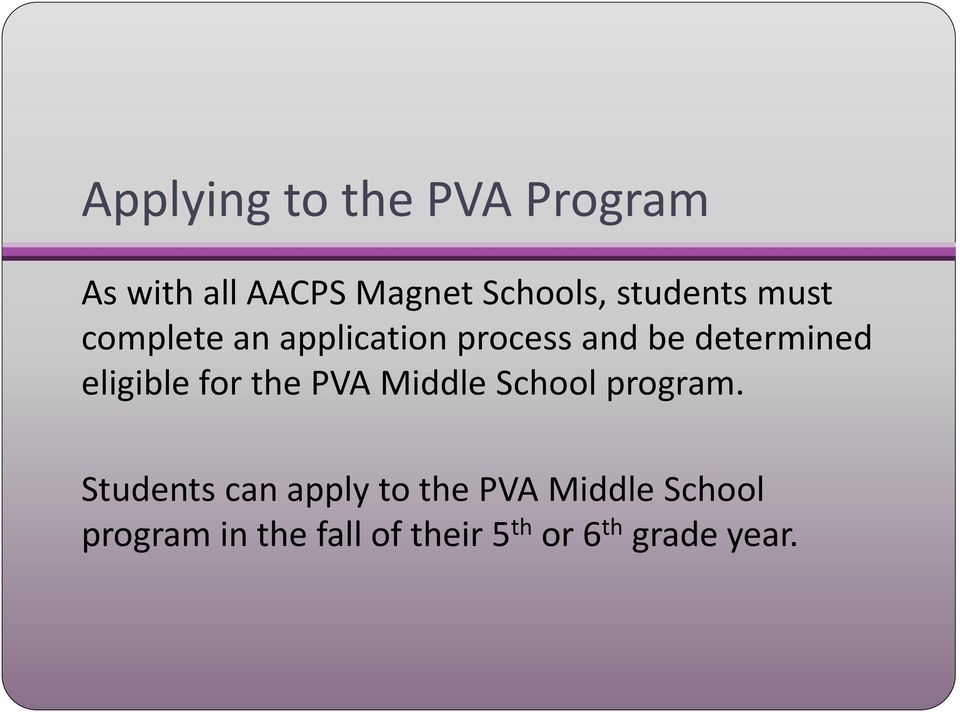 eligible for the PVA Middle School program.