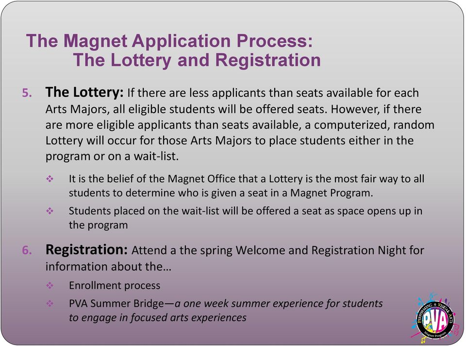 It is the belief of the Magnet Office that a Lottery is the most fair way to all students to determine who is given a seat in a Magnet Program.