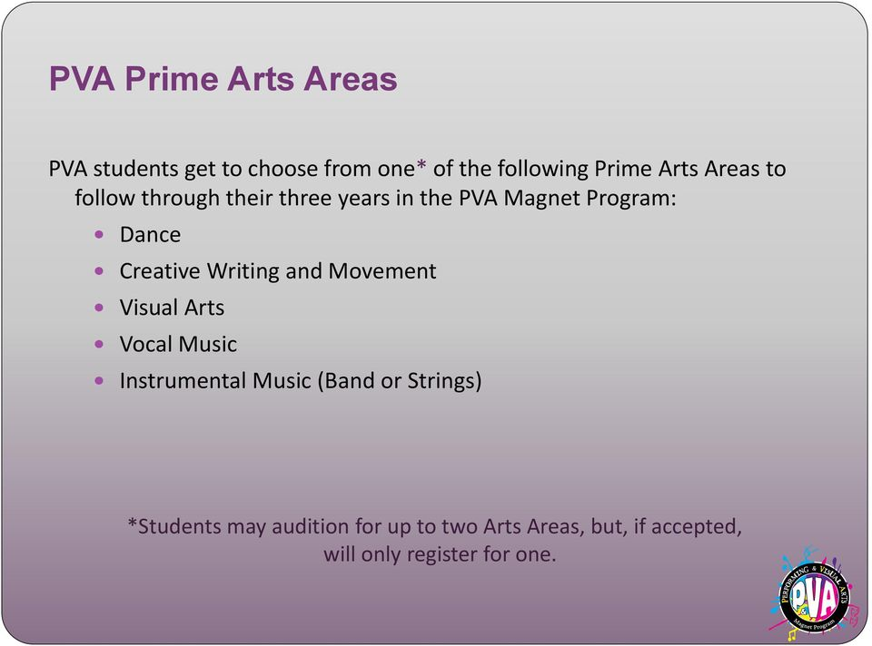 Writing and Movement Visual Arts Vocal Music Instrumental Music (Band or Strings)