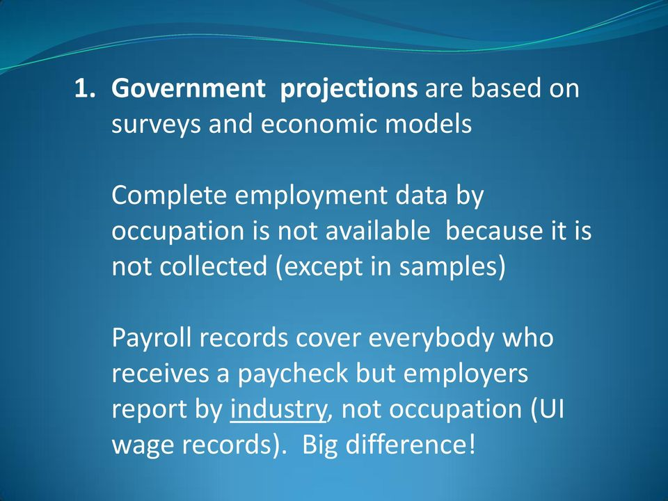 (except in samples) Payroll records cover everybody who receives a paycheck