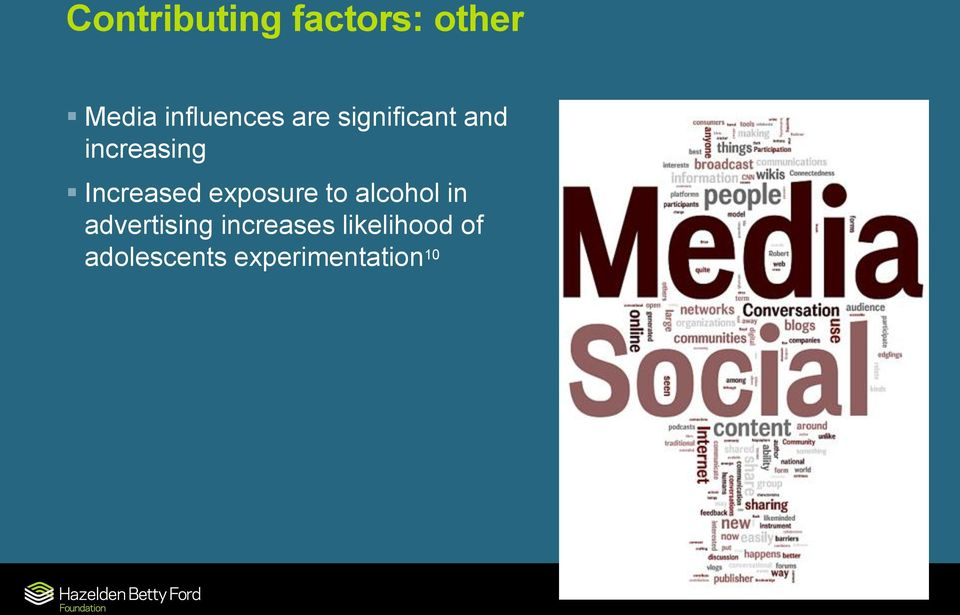 Increased exposure to alcohol in