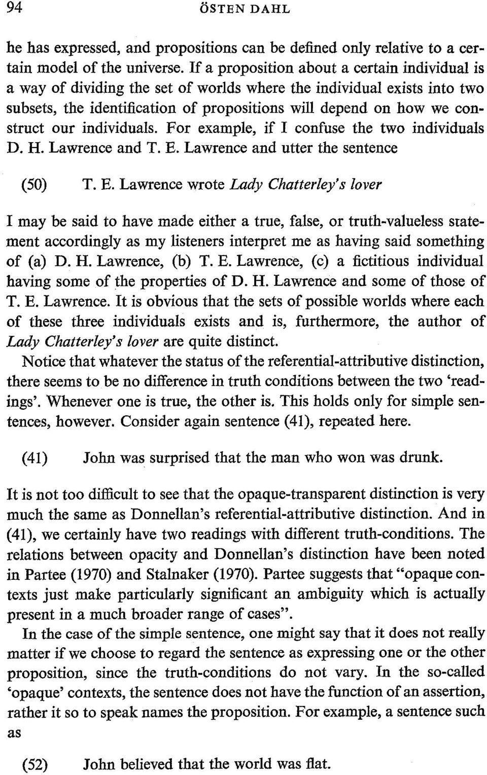individuals. For example, if I confuse the two individuals D. H. Lawrence and T. E.