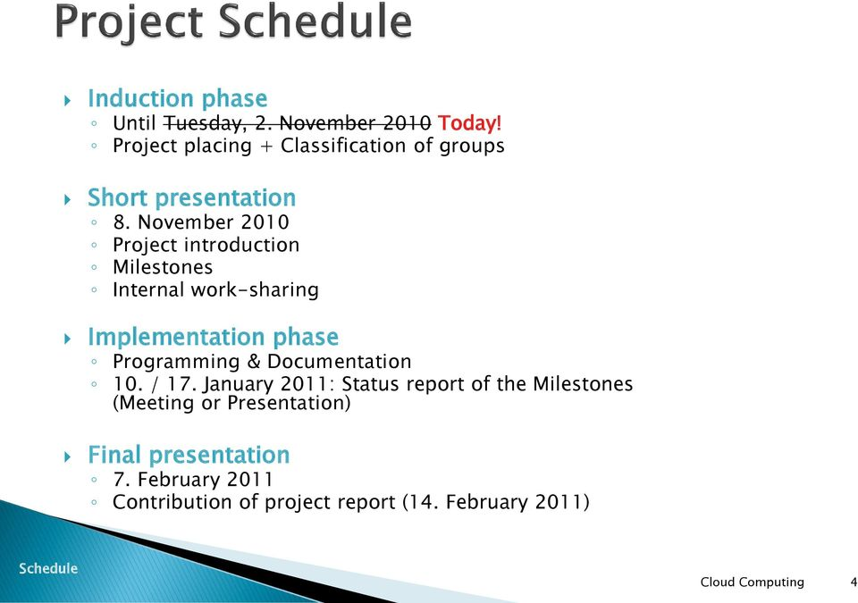 November 2010 Project introduction Milestones Internal work-sharing Implementation phase Programming &