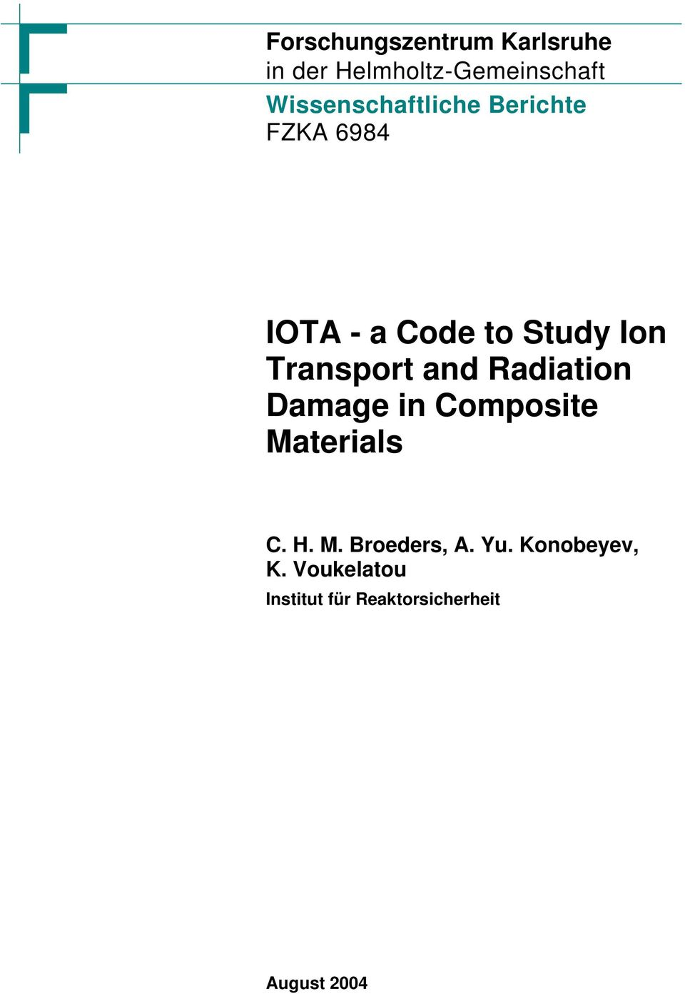 Transport and Radiation Damage in Composite Materials C. H. M. Broeders, A.