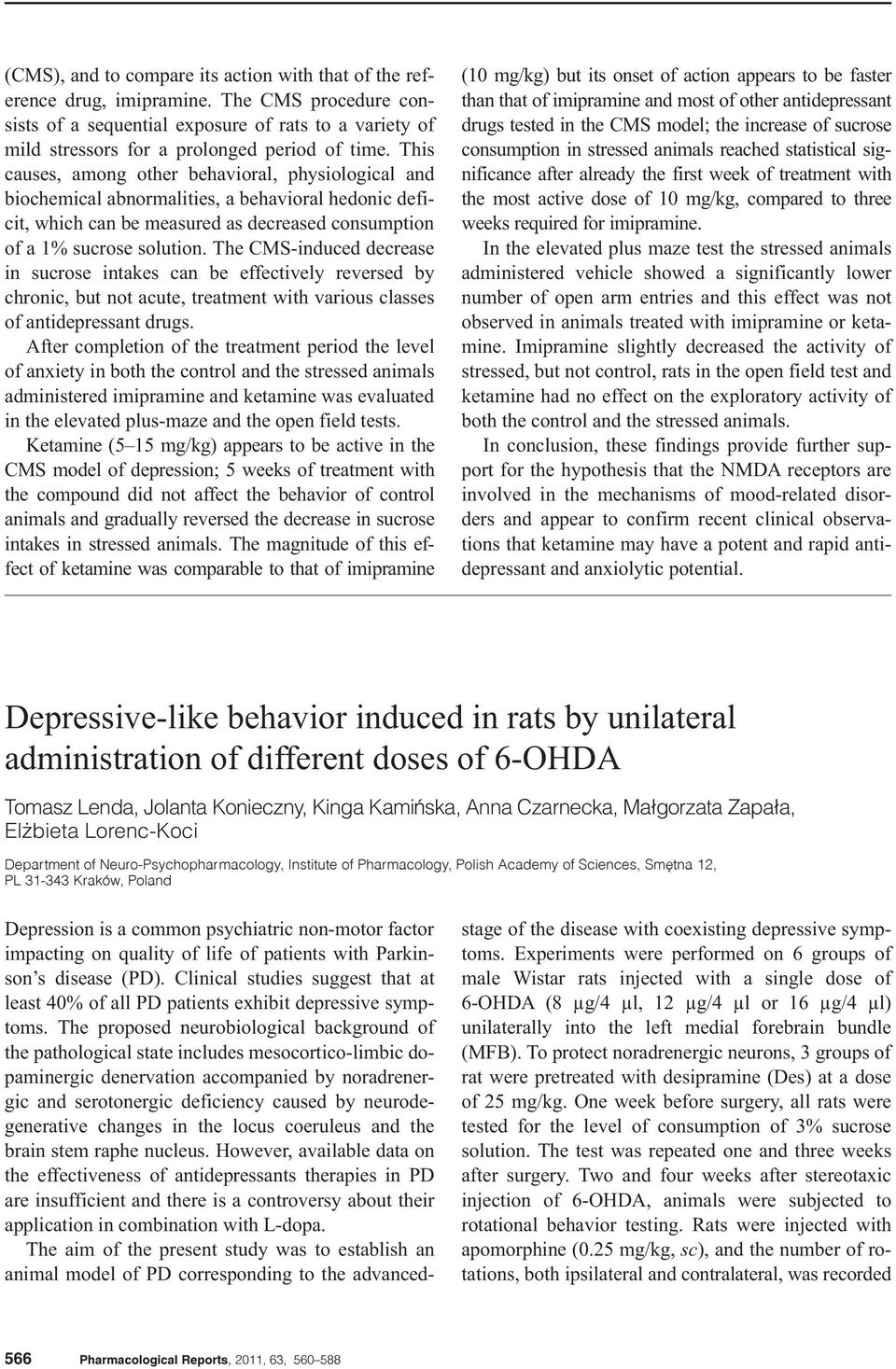 The CMS-induced decrease in sucrose intakes can be effectively reversed by chronic, but not acute, treatment with various classes of antidepressant drugs.