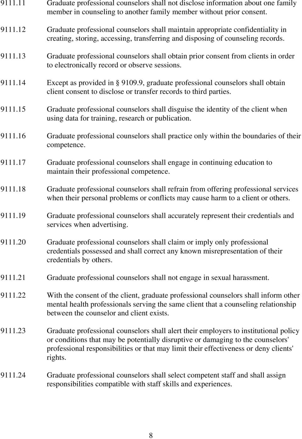 13 Graduate professional counselors shall obtain prior consent from clients in order to electronically record or observe sessions. 9111.14 Except as provided in 9109.