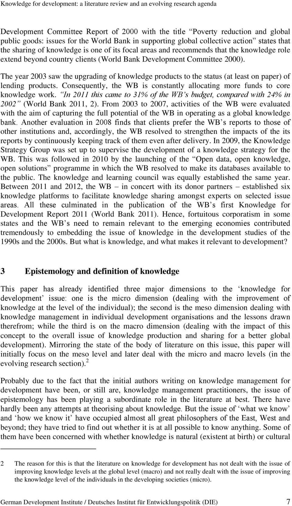 Committee 2000). The year 2003 saw the upgrading of knowledge products to the status (at least on paper) of lending products.