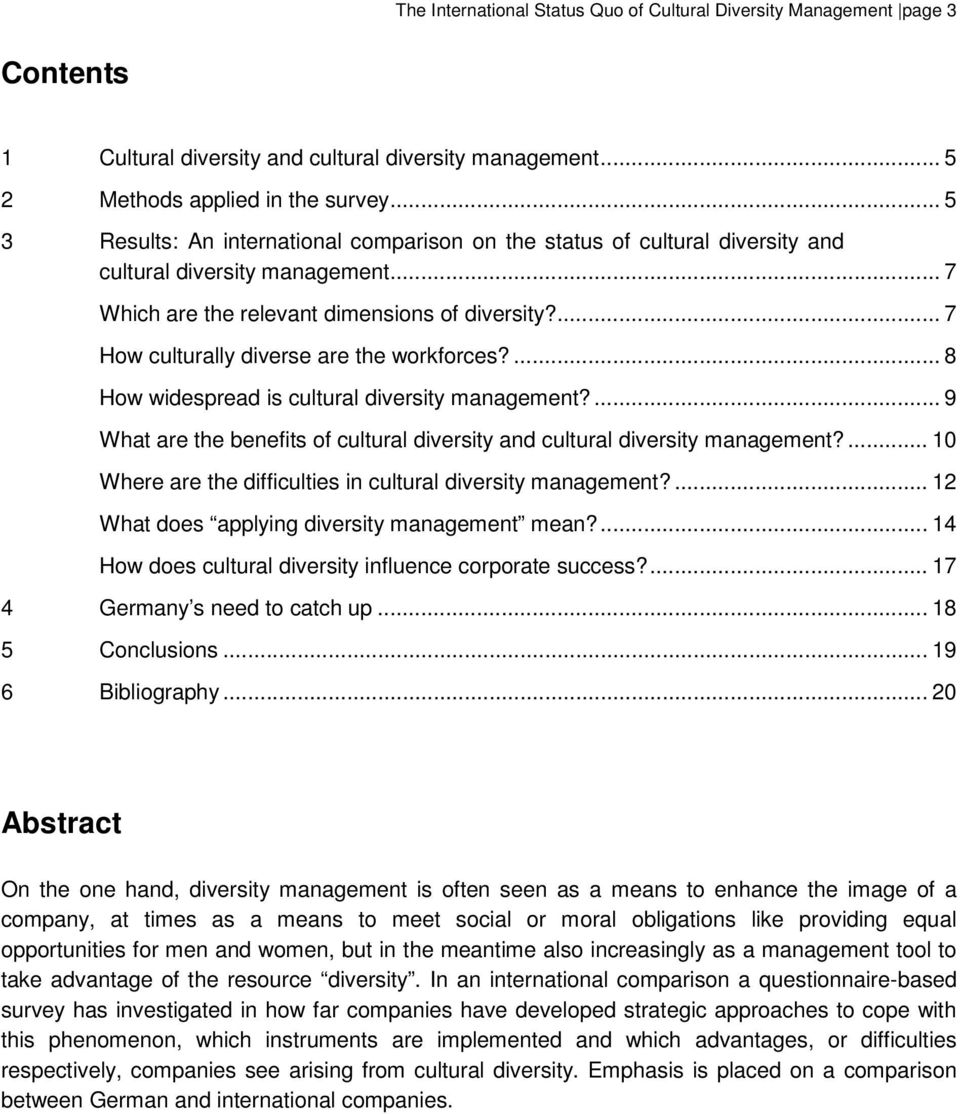 ... 7 How culturally diverse are the workforces?... 8 How widespread is cultural diversity management?... 9 What are the benefits of cultural diversity and cultural diversity management?