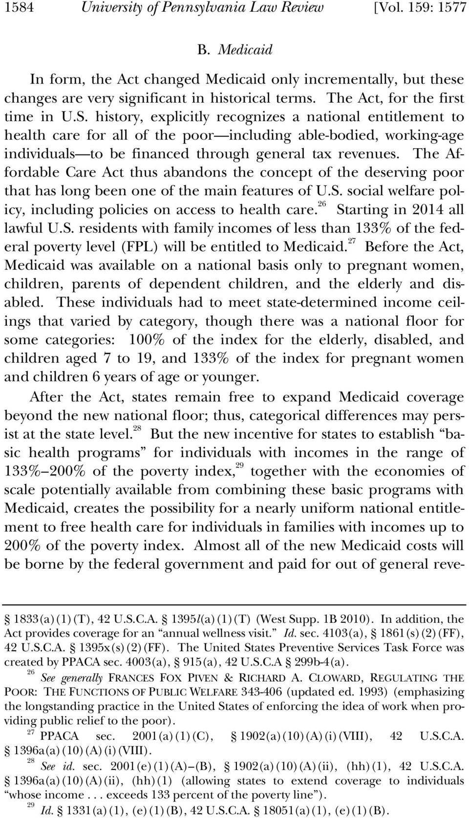 history, explicitly recognizes a national entitlement to health care for all of the poor including able-bodied, working-age individuals to be financed through general tax revenues.