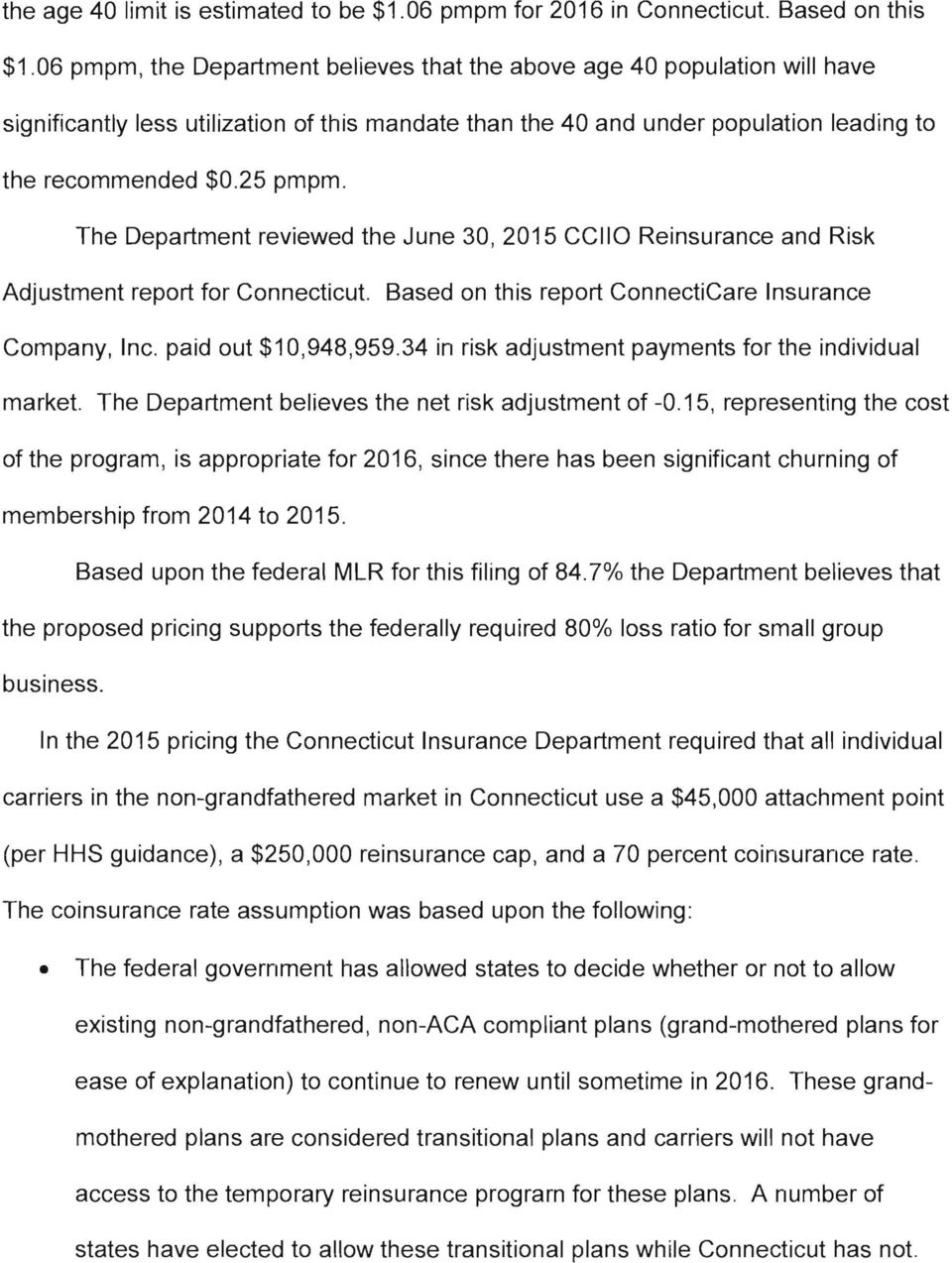 The Department reviewed the June 30, 2015 CCIIO Reinsurance and Risk Adjustment report for Connecticut. Based on this report ConnectiCare Insurance Company, Inc. paid out $10,948,959.