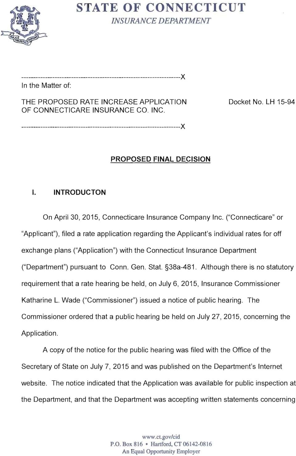 "(""Connecticare"" or ""Applicant""), filed a rate application regarding the Applicant's individual rates for off exchange plans (""Application"") with the Connecticut Insurance Department (""Department"")"