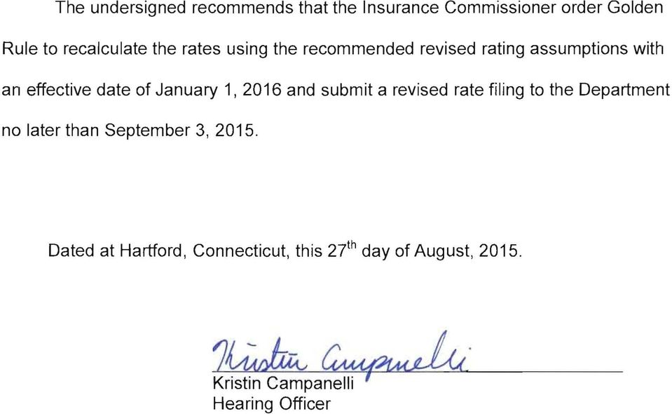1, 2016 and submit a revised rate filing to the Department no later than September 3, 2015.
