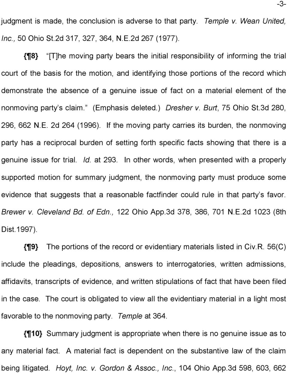 genuine issue of fact on a material element of the nonmoving party s claim. (Emphasis deleted.) Dresher v. Burt, 75 Ohio St.3d 280, 296, 662 N.E. 2d 264 (1996).