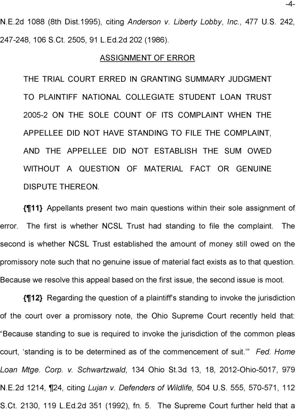 STANDING TO FILE THE COMPLAINT, AND THE APPELLEE DID NOT ESTABLISH THE SUM OWED WITHOUT A QUESTION OF MATERIAL FACT OR GENUINE DISPUTE THEREON.